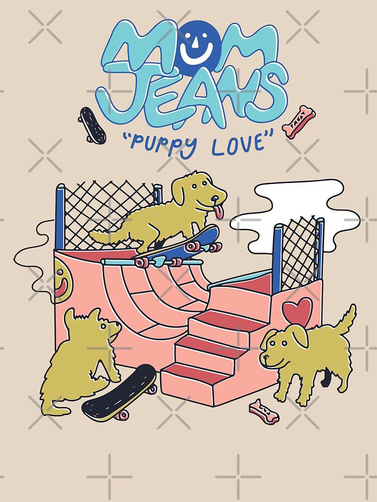 Mom Jeans. puppy love dogs skate by momonosukekai
