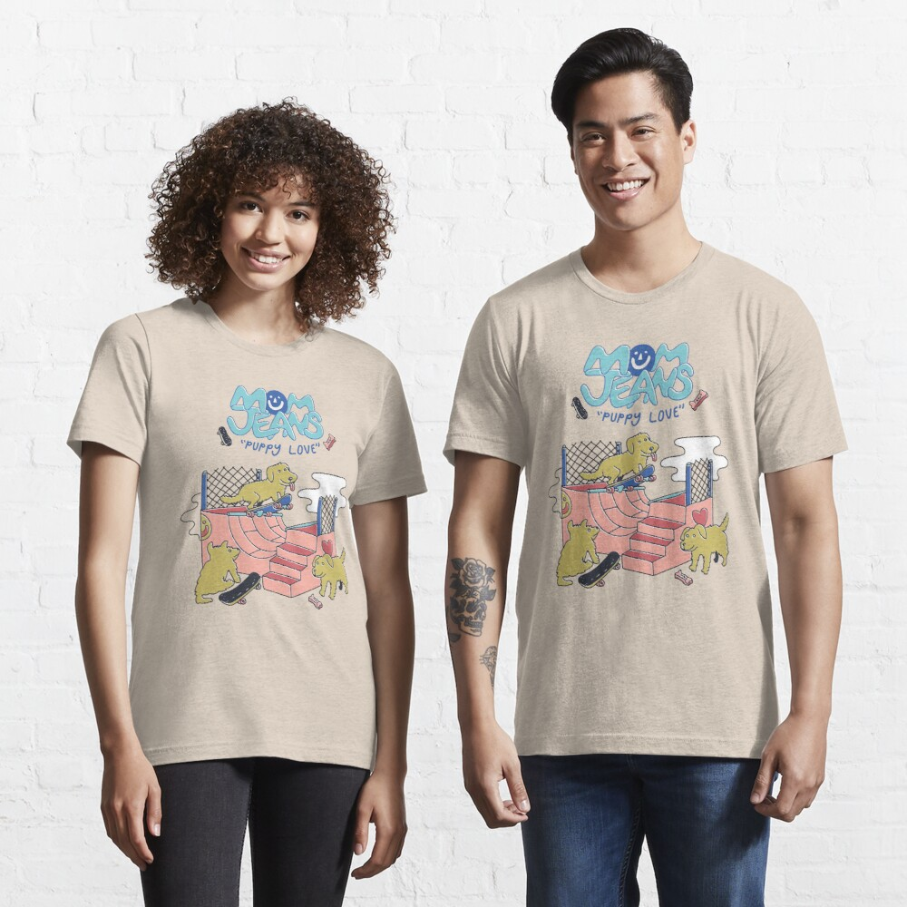 Mom Jeans. puppy love dogs skate Essential T-Shirt
