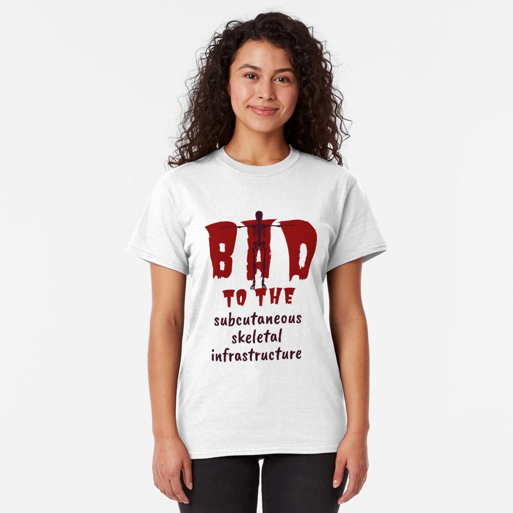 Bad to the Bone. Red Dark. Medical Meme. Classic T-Shirt