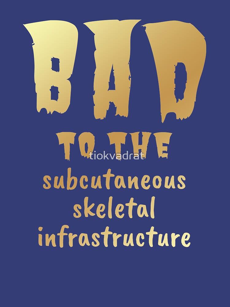Bad to the Bone. Gold on Blue. Medical Meme.  by tiokvadrat