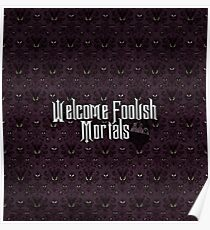 Welcome Foolish Mortals Poster