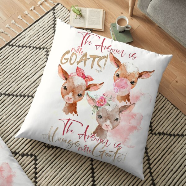 The Answer Is More Goats Watercolor  Floor Pillow