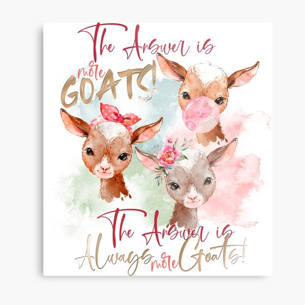 The Answer Is More Goats Watercolor  Metal Print