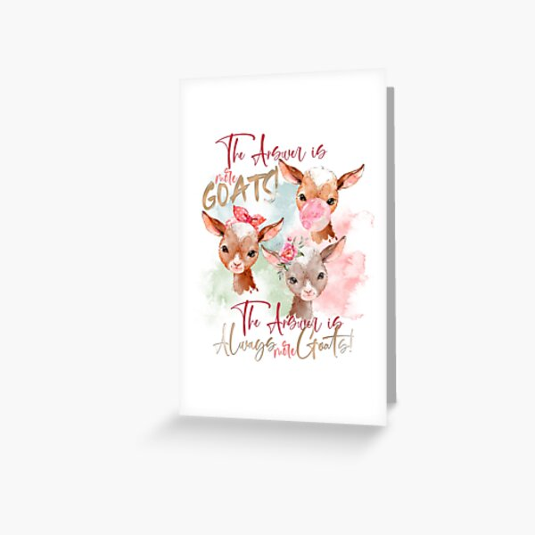 The Answer Is More Goats Watercolor  Greeting Card