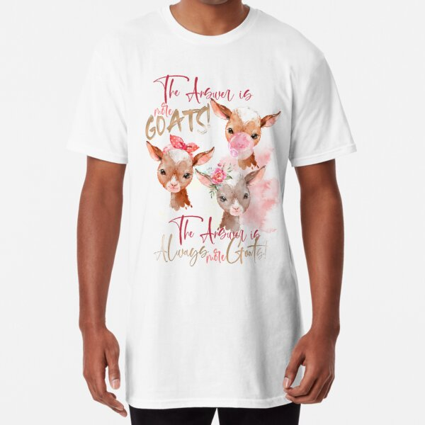 The Answer Is More Goats Watercolor  Long T-Shirt