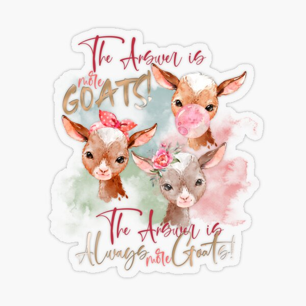 The Answer Is More Goats Watercolor  Transparent Sticker