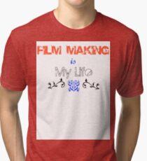 Film making is my Life Tri-blend T-Shirt