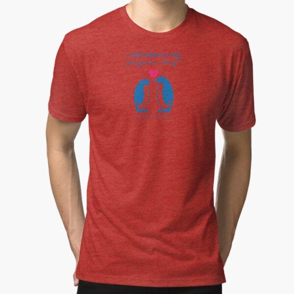 I just really like penguins, okay? Tri-blend T-Shirt