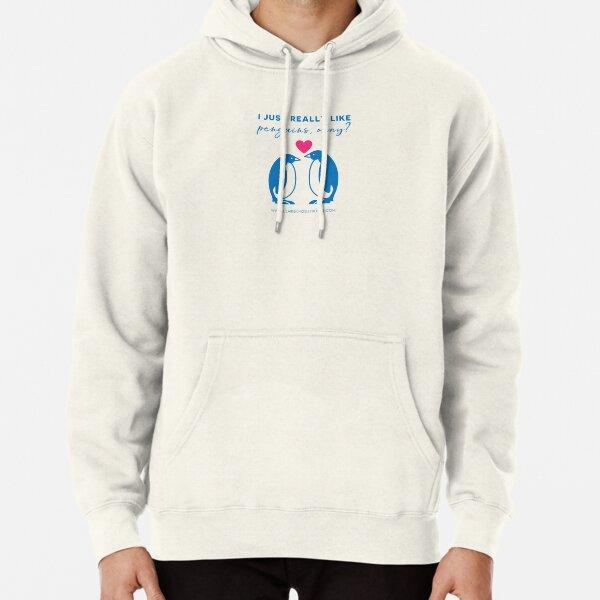 I just really like penguins, okay? Pullover Hoodie