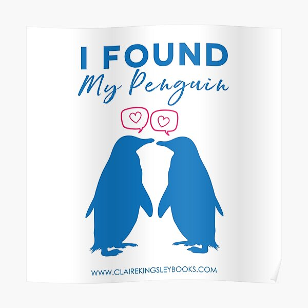 I Found My Penguin Poster