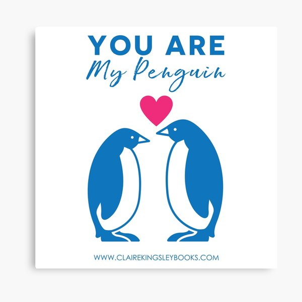 You Are My Penguin Canvas Print