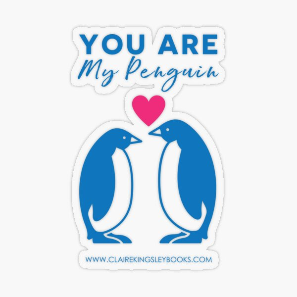 You Are My Penguin Transparent Sticker
