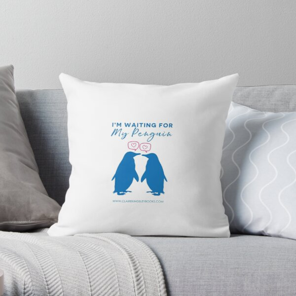 I'm Waiting For My Penguin Throw Pillow