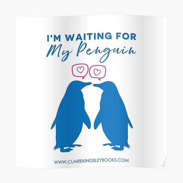 I'm Waiting For My Penguin Poster