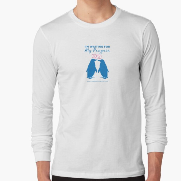 I'm Waiting For My Penguin Long Sleeve T-Shirt