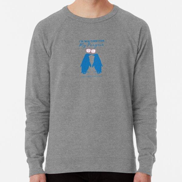 I'm Waiting For My Penguin Lightweight Sweatshirt