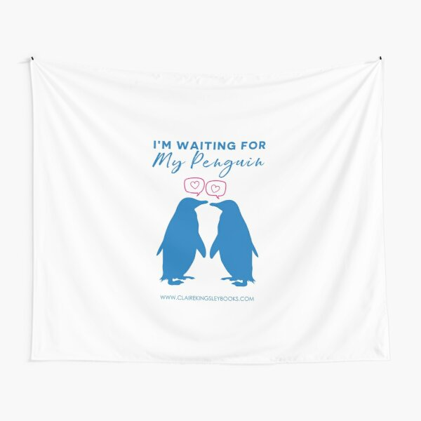 I'm Waiting For My Penguin Tapestry