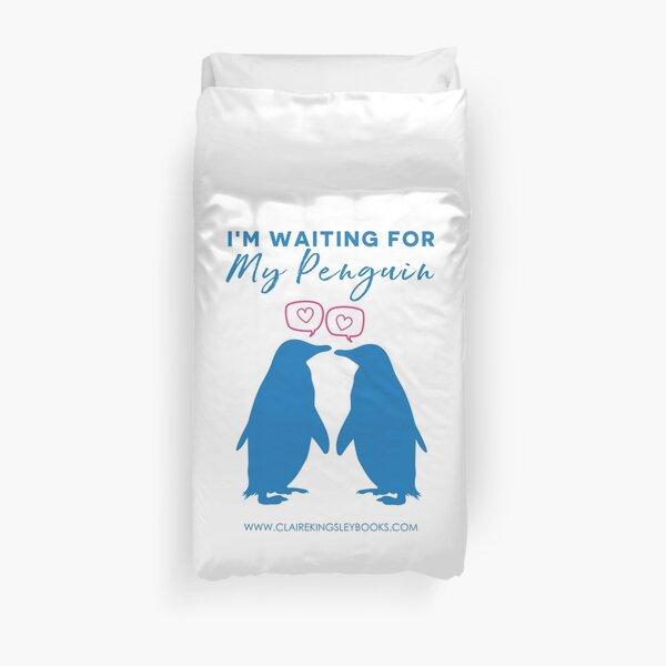 I'm Waiting For My Penguin Duvet Cover