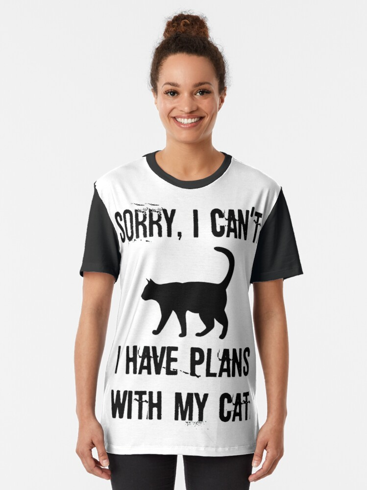 Alternate view of Sorry I Can't I have Plans With My Cat Graphic T-Shirt
