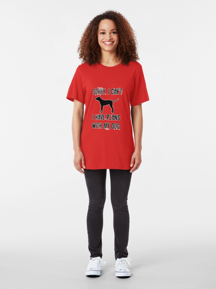 Alternate view of Sorry I Can't I have Plans With My Dog. Slim Fit T-Shirt