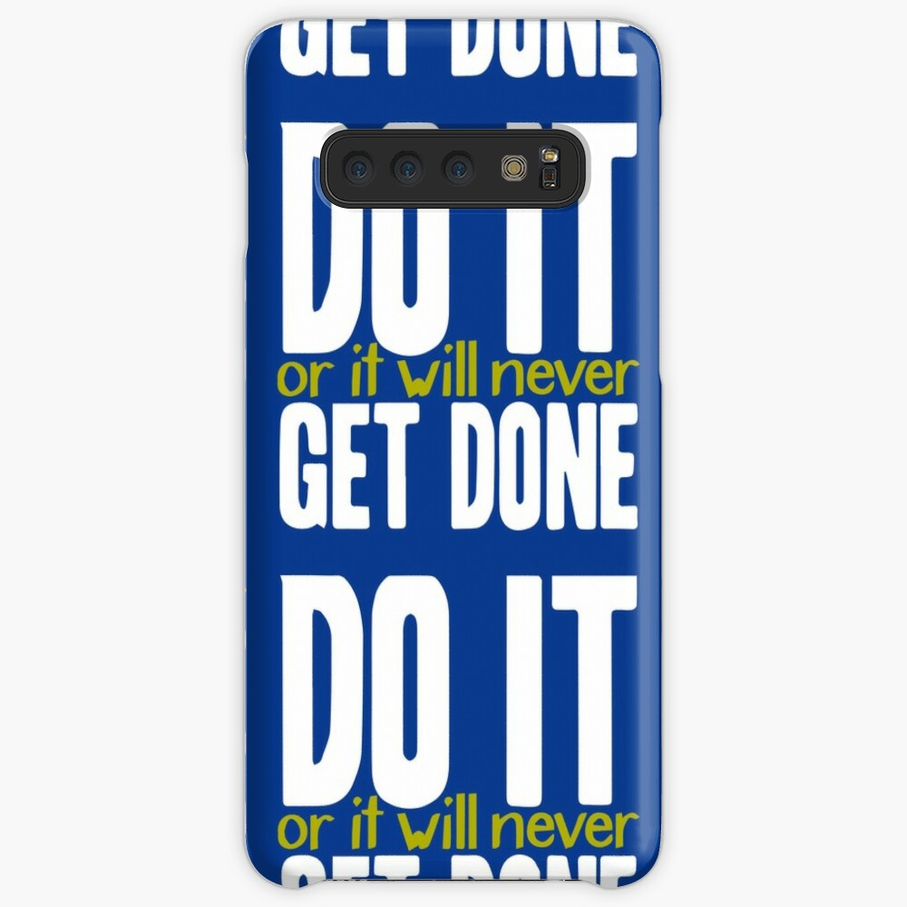 Do it, or it will never get done! Case & Skin for Samsung Galaxy