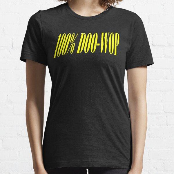 100% DOO-WOP Essential T-Shirt