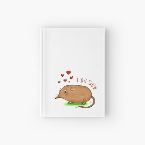 I LOVE SHREW!! Hardcover Journal