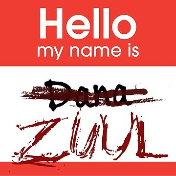 Hello my name is ZUUL by Mbublitz
