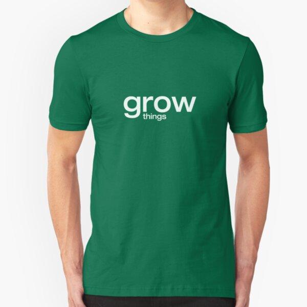 grow things Slim Fit T-Shirt