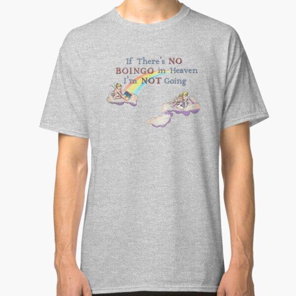 No Boingo in Heaven Classic T-Shirt