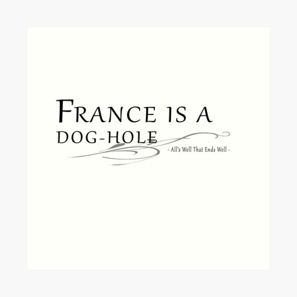 France is a Dog-Hole  - Text in Black Art Print
