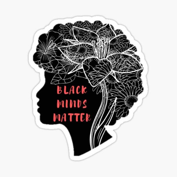 BLACK MINDS MATTER Sticker Sticker