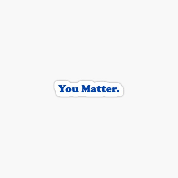 You Matter Blue Design Sticker