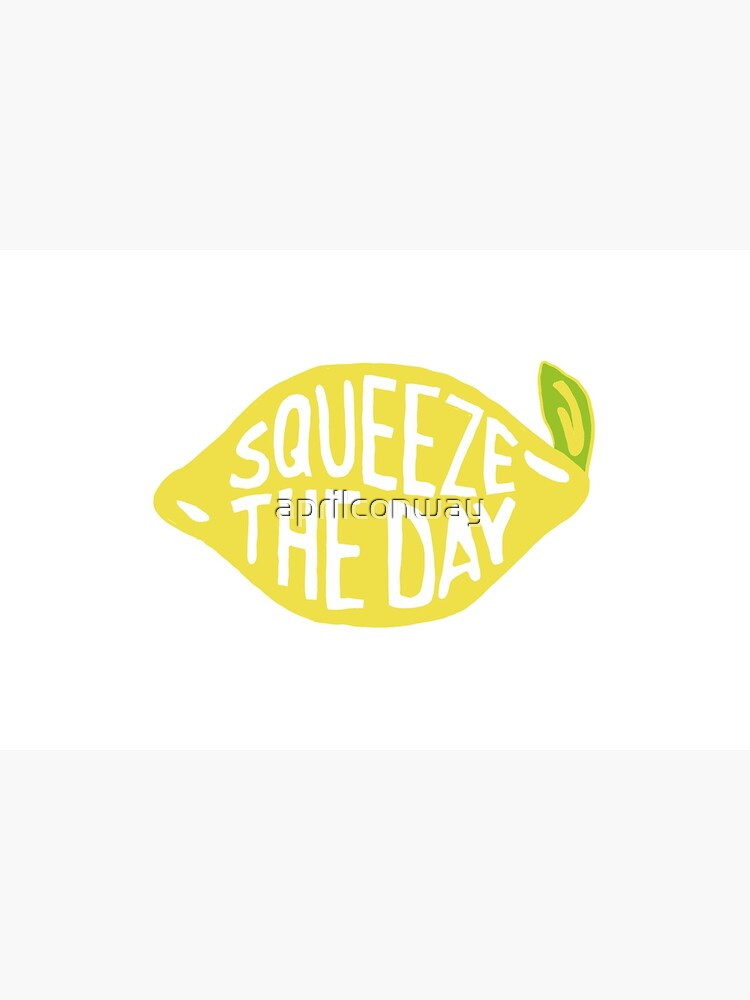 squeeze the day by aprilconway