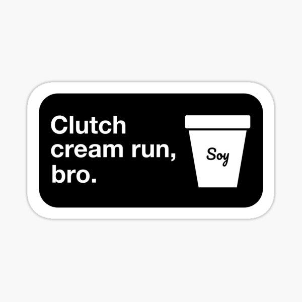 Clutch cream run, bro. Sticker