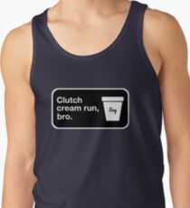 Clutch cream run, bro. Tank Top