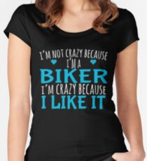 I'M NOT CRAZY BECAUSE I'M A BIKER I'M CRAZY BECAUSE I LIKE IT Women's Fitted Scoop T-Shirt