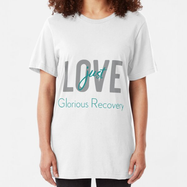 Just Love - Glorious Recovery Slim Fit T-Shirt