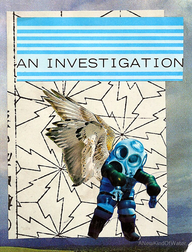 An Investigation by ANewKindOfWater