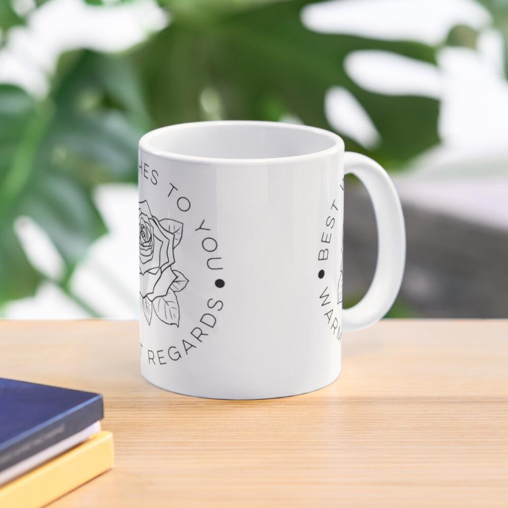 Best Wishes To You, Warmest Regards Mug