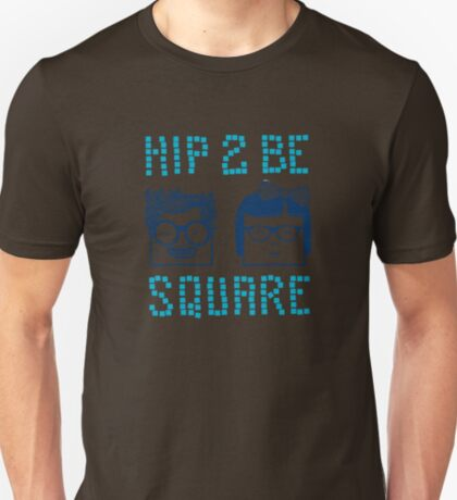 Hip 2 Be Square T-Shirt