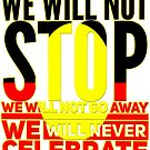 We will not stop we will not go away we will never celebrate Australia Day by Beautifultd