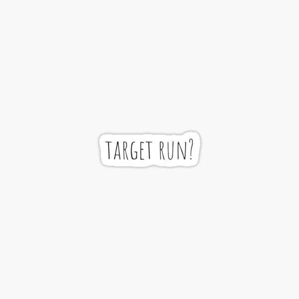 Target Run? Small Sticker Sticker