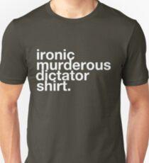 ironic murderous dictator shirt Unisex T-Shirt