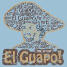El Guapo! by SykoGraphx