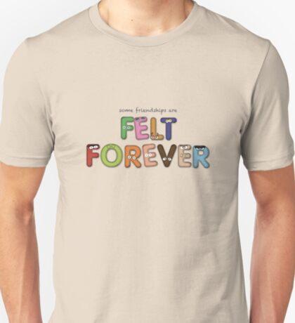 Felt Forever! T-Shirt