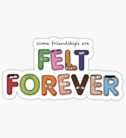 Felt Forever! Sticker