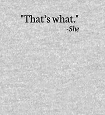 """""""That's what."""" - She Kids Pullover Hoodie"""