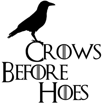 Crows Before Hoes by LowerySix