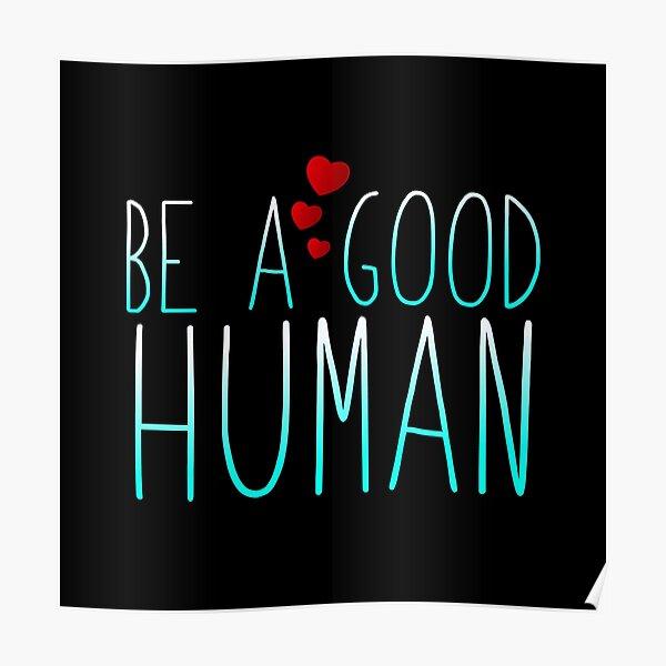 Be A Good Human Poster